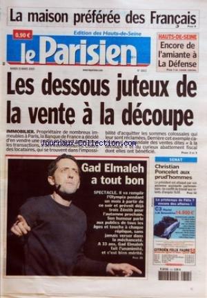 PARISIEN (LE) [No 18821] du 15/03/2005 - LA MAISON PREFEREE DES FRANCAIS - HAUTS-DE-SEINE - LES DESSOUS JUTEUX DE LA VENTE A LA DECOUPE - IMMOBILIER - GAD ELMALEH A TOUT BON - SPECTACLE - SENAT - CHRISTIAN PONCELET AUX PRUD'HOMMES par Collectif