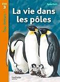 Telecharger Livres La vie dans les poles Niveau 3 Tous lecteurs Livre eleve Ed 2012 (PDF,EPUB,MOBI) gratuits en Francaise