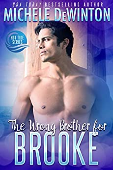 The Wrong Brother for Brooke (Hot Tide Book 3) by [de Winton, Michele]