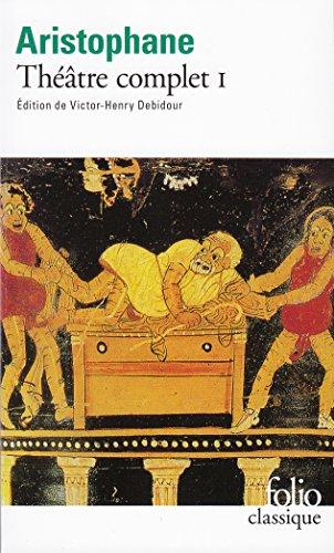 Théâtre complet, Tome 1 : Les Acharniens - Les Cavaliers - Les Nuées - Les Guêpes - La Paix par Aristophane