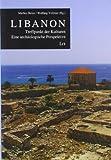 Libanon: Treffpunkt der Kulturen. Eine archäologische Perspektive (Archäologie: Forschung und Wissenschaft) -