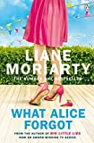 What Alice Forgot: From the bestselling author of Big Little Lies, now an award winni...