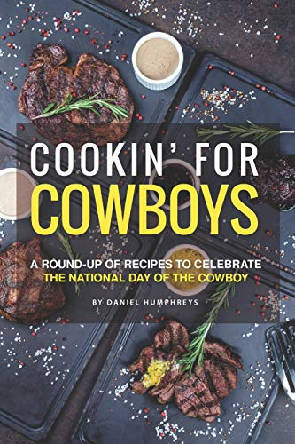 Cookin' for Cowboys: A Round-Up of Recipes to Celebrate the National Day of the Cowboy Cowboy-steak Rub