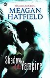 Shadow Of The Vampire (Mills & Boon Nocturne) by Meagan Hatfield (2010-10-15) bei Amazon kaufen