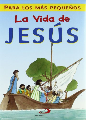 La vida de Jesús: Para los más pequeños (La Biblia y los niños) por Leena Lane