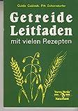 Getreide-Leitfaden mit vielen Rezepten : Terra-Verde-Naturkost.
