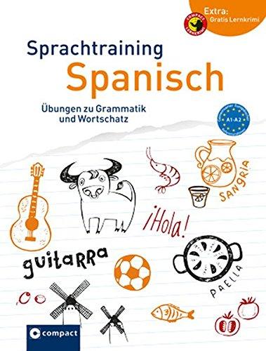 Compact Sprachtraining Spanisch: Übungen zu Grammatik und Wortschatz (Niveau A1 - A2)