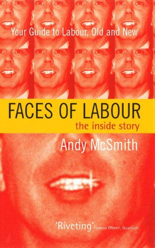 Faces of Labour: The Inside Story por Andy McSmith