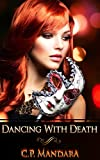 Dancing With Death: Ensnared and Enraptured (Evading Death Book 1) by C.P. Mandara