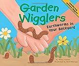 Garden Wigglers: Earthworms in Your Backyard (Backyard Bugs)