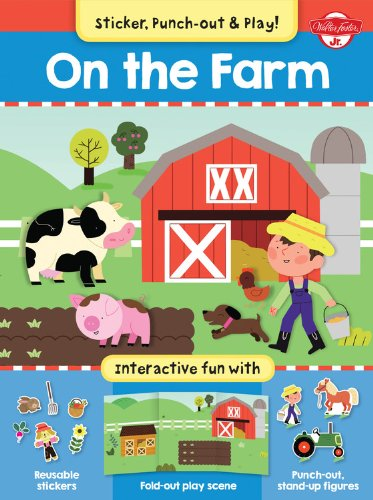 On the Farm: Interactive Fun With Reusable Stickers, Fold-Out Play Scene, Punch-Out, Stand-Up Figures (Sticker, Punch-Out, Play!) (Fun Punch)