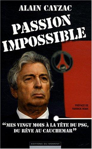 Passion impossible par Alain Cayzac