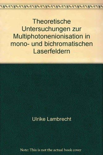 Preisvergleich Produktbild Theoretische Untersuchungen zur Multiphotonenionisation in mono- und bichromatischen Laserfeldern