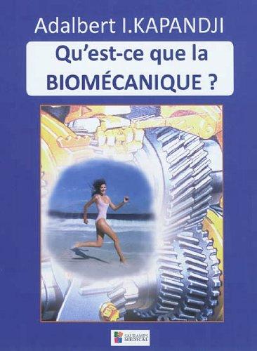 Qu'est-ce que la Biomécanique ? par Adalbert-I Kapandji