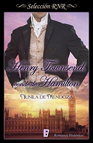 Henry Townsend conde de Hamilton (Los Townsend 2) por Nunila de Mendoza
