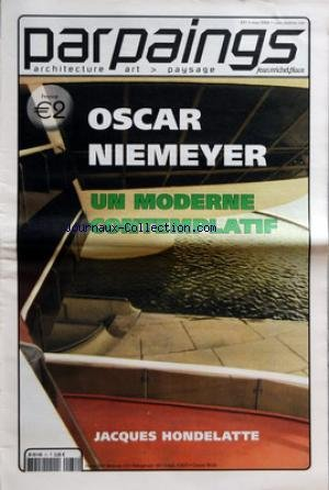 PARPAINGS [No 31] du 01/03/2002 - OSCAR NIEMEYER - UN MODERNE CONTEMPLATIF - JACQUES HONDELATTE.