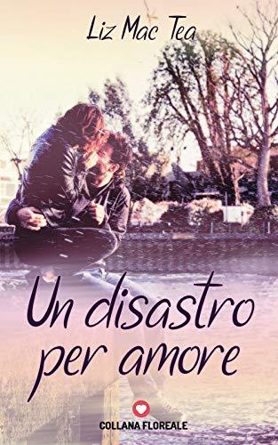 Un disastro per amore