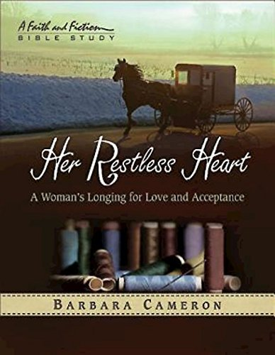 Her Restless Heart: A Woman's Longing for Love and Acceptance (Faith and Fiction Bible Study)