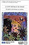 Telecharger Livres La Sante mentale et ses visages (PDF,EPUB,MOBI) gratuits en Francaise