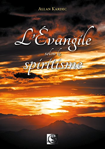 L'Évangile selon le Spiritisme (VFB.ESOT.OCCUL.) par Allan Kardec