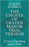 The Ghosts Of Craven Manor Trial Version: A Time Travelling Game Book (English Edition)