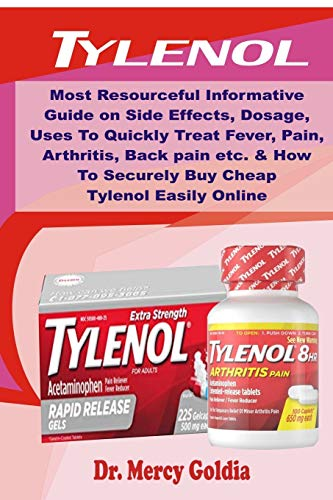 Preisvergleich Produktbild Tylenol: Most Resourceful Informative Guide on Side Effects,  Dosage,  Uses To Quickly Treat Fever,  Pain,  Arthritis,  Back pain etc. & How To Securely Buy Cheap Tylenol Easily Online