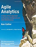 Agile Analytics: A Value-Driven Approach to Business Intelligence and Data Warehousing: Delivering the Promise of Business Intelligence (Agile Software Development Series)