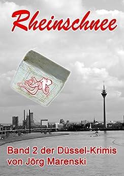Rheinschnee: Band 2 der Düssel-Krimis
