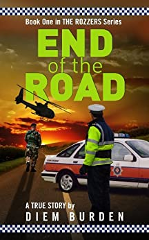 End of the Road (The Rozzers Book 1) by [Burden, Diem]