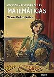 Cuentos y leyendas de las matemáticas (Literatura Juvenil (A Partir De 12 Años) - Cuentos Y Leyendas)