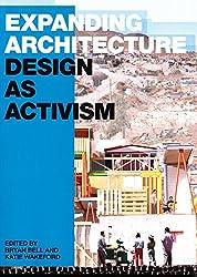 Expanding Architecture: Design as Activism