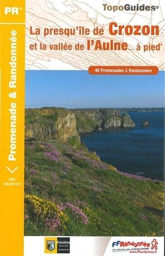 La presqu'île de Crozon et la vallée de l'Aulne... à pied : 46 promenades et randonnées