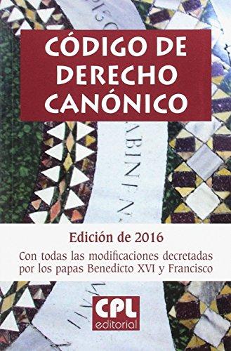 [EPUB] Código de derecho canónico: edición de 2016 con todas las modificaciones decretadas por los papas benedicto xvi y francisco (cuadernos phase)