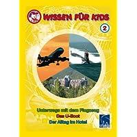 Wissen für Kids 2 (3 DVDs): Unterwegs mit dem Flugzeug/Das U-Boot/Der Alltag im Hotel