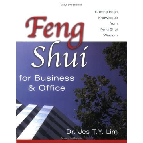 Feng Shui for Business & Office: Cutting-Edge Knowledge from Feng Shui Wisdom by Jes T. Y. Lim (2003-04-02)