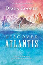 Discover Atlantis: A Guide to Reclaiming the Wisdom of the Ancients by Diana Cooper (2007-04-01)