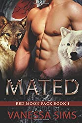 Mated: Volume 1 (Red Moon Pack) by Vanessa Sims (2015-10-13)