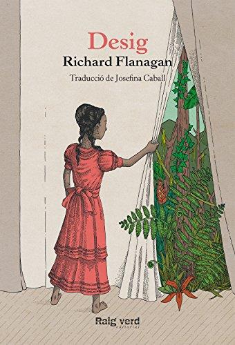 Desig (Raigs Globulars Book 28) (Catalan Edition) par Richard Flanagan