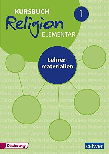 Kursbuch Religion Elementar 1 - Neuausgabe: Lehrermaterialien (Kursbuch Religion Elementar - Neuausgabe)
