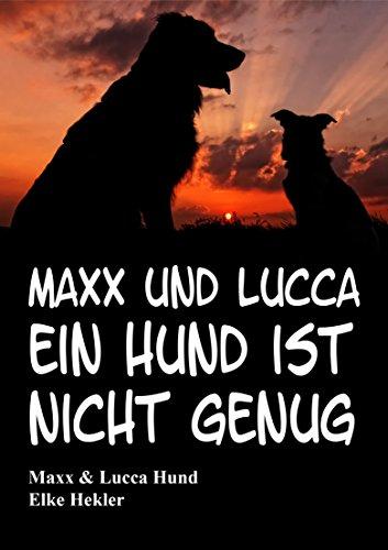 Maxx und Lucca: Ein Hund ist nicht genug