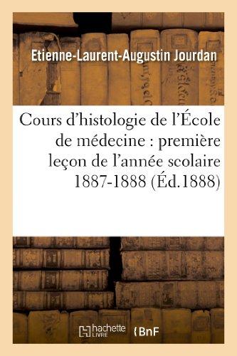 Cours d'histologie de l'École de médecine : première leçon de l'année scolaire 1887-1888