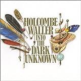 Songtexte von Holcombe Waller - Into the Dark Unknown
