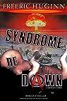 Syndrome de Dawn: Le Maître des fourmis par Huginn