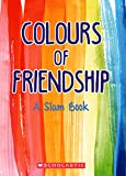Colours of Friendship: A Slam Book