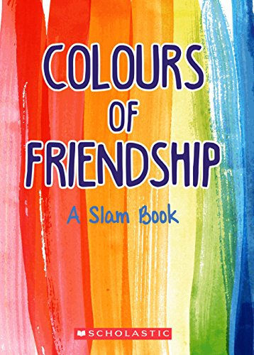 Colours of Friendship: A Slam Book