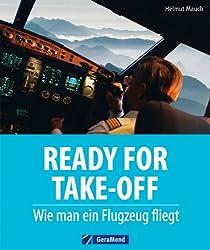 Ready for Take-Off: Wie man ein Flugzeug fliegt