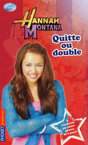 12. Hannah Montana : Quitte ou double par Alexander HEATHER