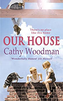 Our House by [Woodman, Cathy]