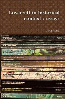 Lovecraft In Historical Context: essays by [Haden, David]