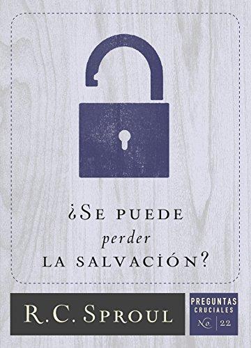 ¿Se puede perder la salvación? por R.C. Sproul